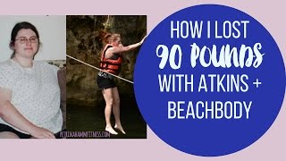 I Lost 90 pounds and Kept it Off using Atkins and Beachbody