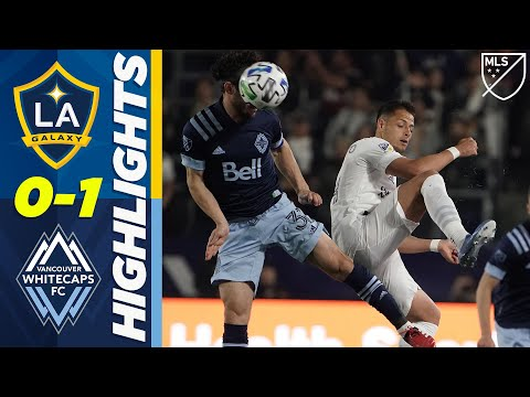 LA Galaxy 0-1 Vancouver Whitecaps | Chicharito Still Goalless, Galaxy Lose at Home! | MLS HIGHLIGHTS