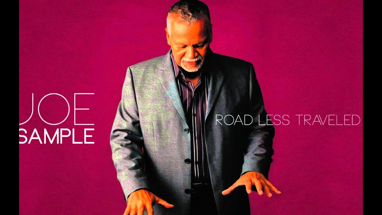 JOE SAMPLE | ROAD LESS TRAVELED - YouTube