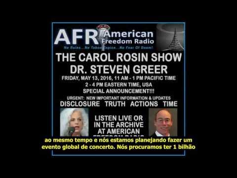 Legendado: Dr. Steven Greer on Carol Rosin Show - NEW Critical Urgent Disclosure Information