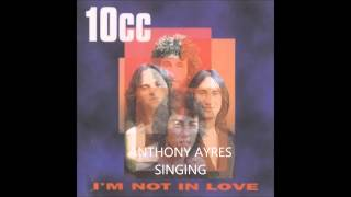 Anthony ayres singing im not in love by 10cc
