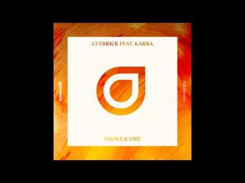Cuebrick feat. KARRA - Smoke & Fire (Extended Mix)
