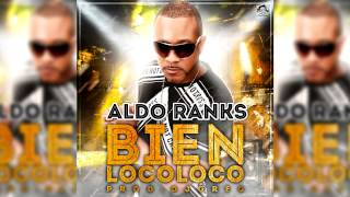Aldo Ranks - Bien LocoLoco (Mp3)