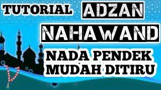 TUTORIAL ADZAN NAHAWAND NAFAS PENDEK MUDAH DITIRU