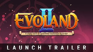 Evoland 2 Launch Trailer