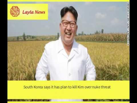 South Korea says it has plan to kill Kim over nuke threat    By : CNN