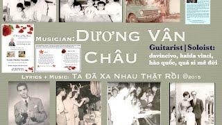 Ta Đã Xa Nhau Thật Rồi. ✒ 🎼: Dương Vân Châu. Trémølø Guitar: ∂a√ınçı√ø 🎸. Nhớ Sài Gòn quá !
