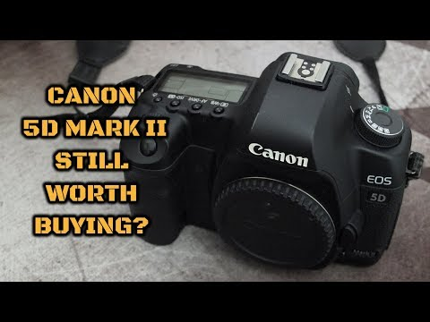 Canon EOS 5D Mark II: Worth Buying In 2021?