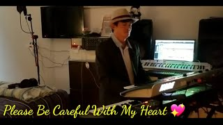 Please Be Careful With My Heart (cover)/ Instrumental