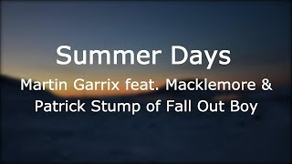 Summerdays - Martin Garrix feat. Macklemore & Patrick Stump of Fall Out Boy [Lyrics]
