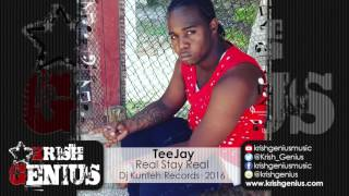 TeeJay - Real Stay Real [Ghetto Crying Riddim] March 2016
