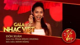 Đón Xuân - Minh Hằng | Gala Nhạc Việt 1 - Nhạc Hội Tết Việt (Official)