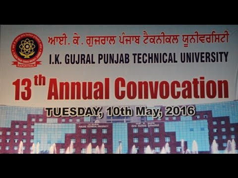 13th convocation of I. K. Gujral Punjab Technical University, Dated 10th May, 2016
