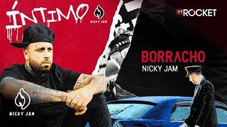10. Borracho - Nicky Jam | Video Letra