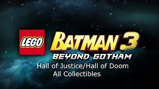 Lego Batman 3 - Hall of Justice / Hall of Doom All Collectibles