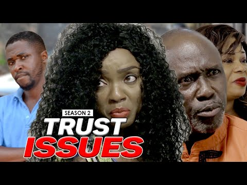 TRUST ISSUES 2 - LATEST NIGERIAN NOLLYWOOD MOVIES