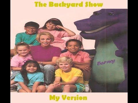 Barney: The Backyard Show (My Version) - YouTube