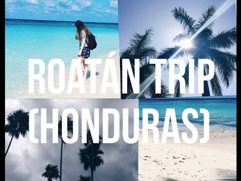 HONDURAS | ROATÁN | TRAVEL DIARY