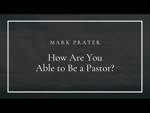 How Are You Able To Be A Pastor?