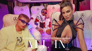 DJ Stephan x Katerina Stikoudi x Lil Pop - All In (Official Music Video) DJ Vasilios & Nore
