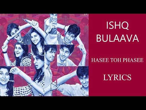 Ishq Bulaava - Hasee Toh Phasee Lyrics [HINDI | ROM | ENG] | Sanam Puri, Shipra Goyal