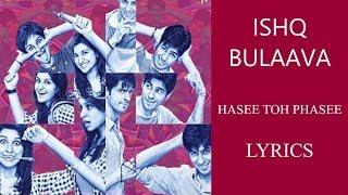 Ishq Bulaava - Hasee Toh Phasee Lyrics HINDI  ROM  ENG  Sanam Puri, Shipra Goyal