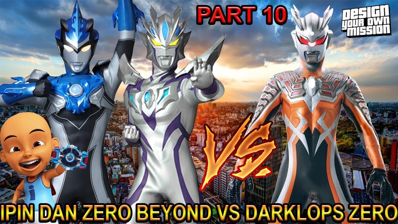 IPIN BLU DAN ZERO BEYOND MELAWAN DARKLOPS ZERO !!! (PART 10) - GTA ULTRAMAN INDONESIA