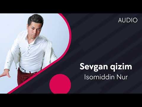 Isomiddin Nur - Sevgan Qizim