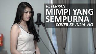 MIMPI YANG SEMPURNA - PETERPAN COVER BY JULIA VIO