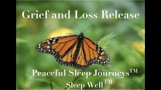 GRIEF LOSS RELEASE [WHISPER ASMR MEDITATION] Peaceful Sleep Journeys™ Sleep Well™(#1Insomnia Relief)