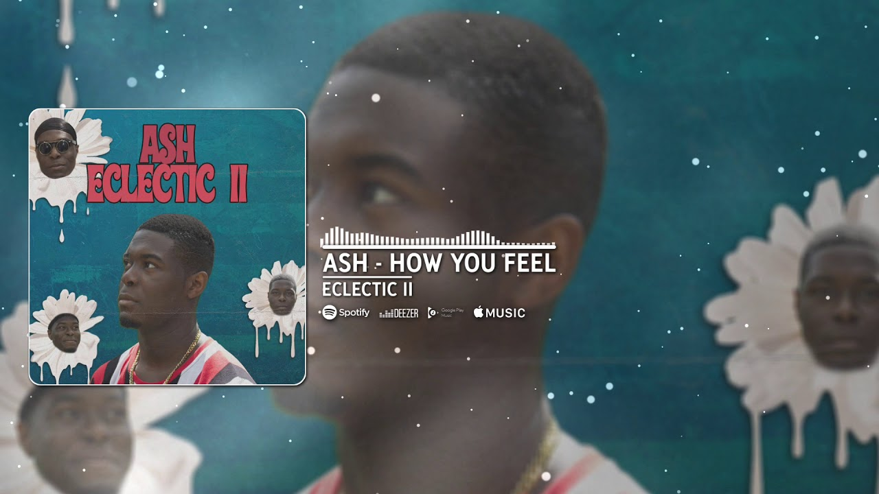 ASH - How You Feel [OFFICIAL AUDIO]