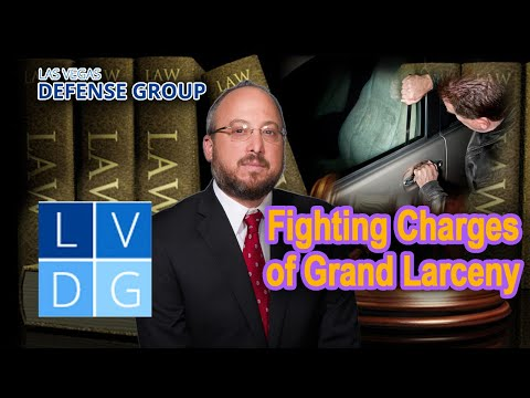 Fighting Charges of Grand Larceny in Nevada