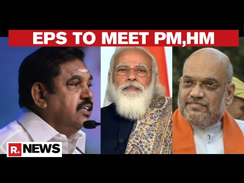 TN CM EPS To Meet PM Modi & HM Amit Shah In New Delhi thumbnail