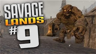 Savage Lands Gameplay - EP 9 - OMG WHAT IS THAT?! (Let