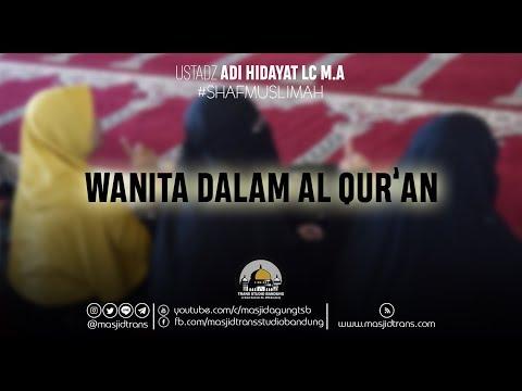 Wanita Dalam Al Qur'an - Ust. Adi Hidayat Lc M.A 'ShafMuslimah'