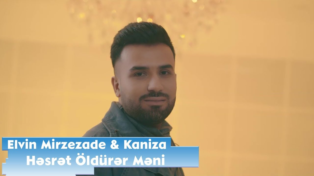 Elvin Mirzezade ft Kaniza - Hesret Oldurer Meni | Official Video ????????????????