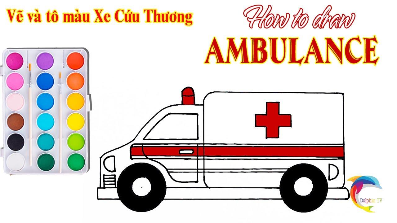 Bé Học Vẽ Tranh   Cách vẽ Xe Cứu Thương và tô màu   Draw Ambulance Car and  Coloring For Kid - YouTube