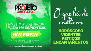 Gambar cover Projeto Chapecó - O QUE HÁ DE OCULTO EM  HORÓSCOPO, VIDENTES, FEITIÇOS ETC? - Pastor Carlo Ribas