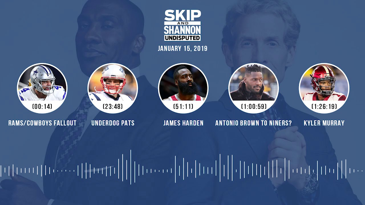 UNDISPUTED Audio Podcast (01.15.19) with Skip Bayless, Shannon Sharpe & Jenny Taft   UNDISPUTED