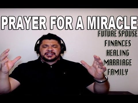 Powerful Prayers for Financial Miracle, Family Miracle, Healing Miracle, Marriage Miracle