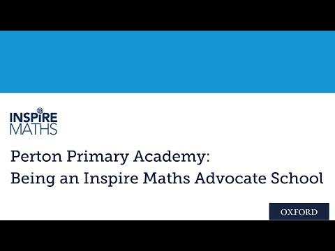 Perton Primary Academy: Being an Inspire Maths Advocate School