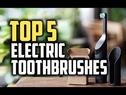 Best Electric Toothbrushes in 2018 - Which Is The Best Electric Toothbrush?