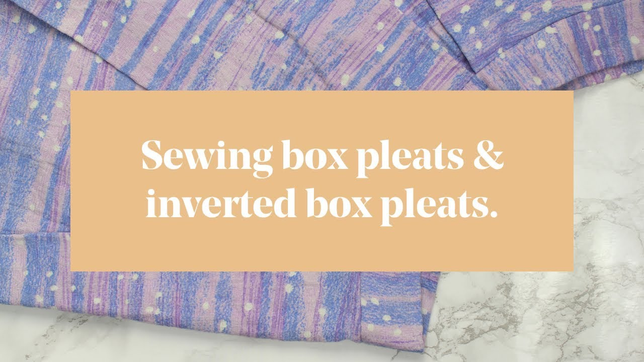 Sewing Box Pleats Inverted