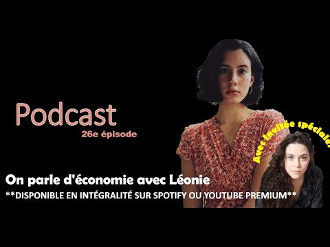 On parle d'économie avec Léonie - épisode 26 - Feat. Angéline A.