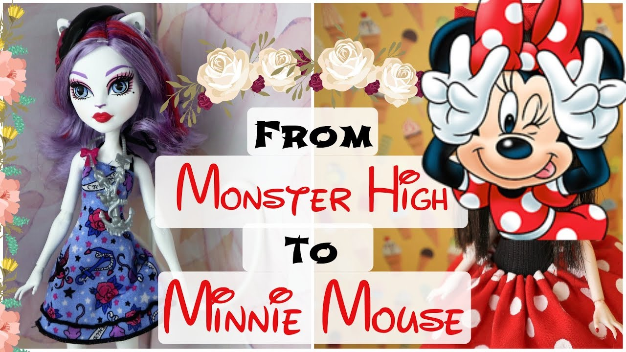 From Monster High To Minnie Mouse Doll Repaint How To Customize