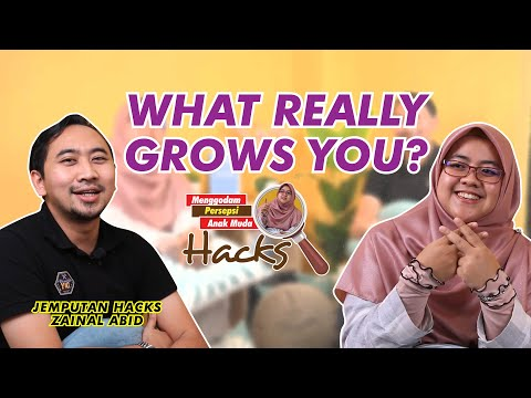 1 | Apa yang membuatkan seseorang itu grows? Jom HACKS!