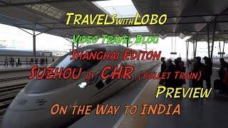 China High Speed Bullet Train (CHR) to Suzhou