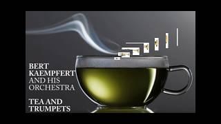 Bert Kaempfert - Tea And Trumpets