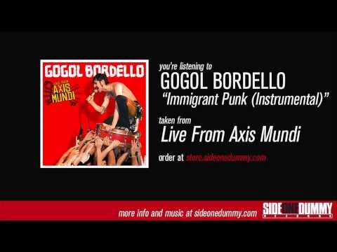 Gogol Bordello - Immigrant Punk (Instrumental)