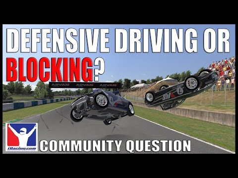 IRacing: Defensive or Blocking??? - Community Question!